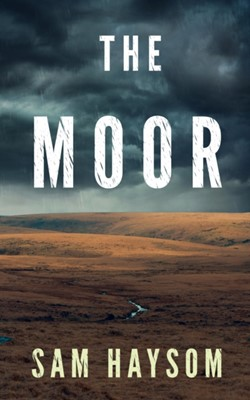 The Moor Sam Haysom 9781912618064