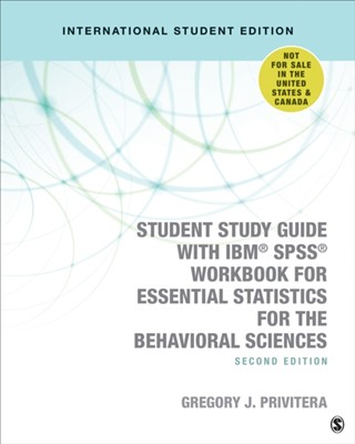 Student Study Guide With IBM (R) SPSS (R) Workbook for Essential Statistics for the Behavioral Sciences Gregory J. Privitera 9781544328027