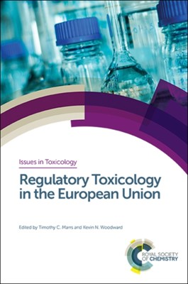 Regulatory Toxicology in the European Union  9781782620662