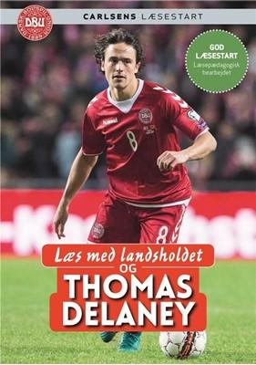 Læs med landsholdet - og Thomas Delaney Ole Sønnichsen, Thomas Delaney 9788711900628