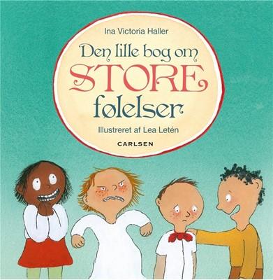 Den lille bog om store følelser Ina Victoria Schou Haller 9788711489499