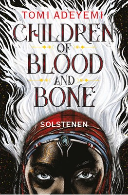 Children of Blood and Bone - Solstenen Tomi Adeyemi 9788740042665