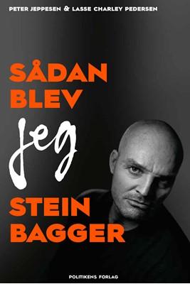 Sådan blev jeg Stein Bagger Peter Jeppesen, Lasse Charley Pedersen 9788740043204