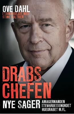 Drabschefen - nye sager Ove Dahl i samarbejde med Stine Bolther, Stine Bolther, Ove Dahl 9788740030372