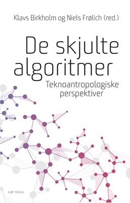 De skjulte algoritmer Klavs Birkholm, Niels Frølich (red.) 9788757440898