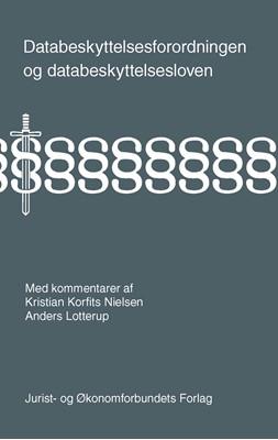 Databeskyttelsesforordningen og databeskyttelsesloven Kristian Korfits Nielsen, Anders Lotterup 9788757435399