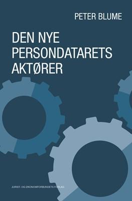Den nye persondatarets aktører Peter Blume 9788757440263