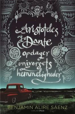 Aristoteles og Dante opdager universets hemmeligheder Benjamin Alire Sáenz 9788711697948