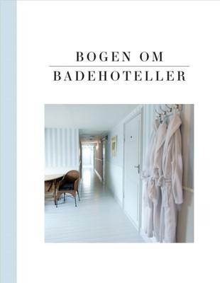 Bogen om Badehoteller Irene Nørgaard 9788799993406