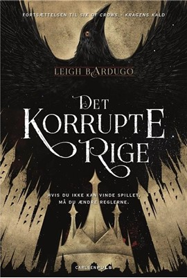 Six of Crows (2) - Det korrupte rige Leigh Bardugo 9788711694954