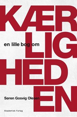 En lille bog om kærligheden Søren Gosvig Olesen 9788763605267