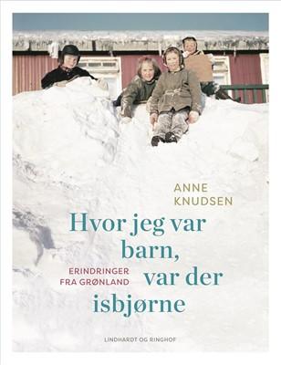 Hvor jeg var barn, var der isbjørne Anne Knudsen 9788711692608