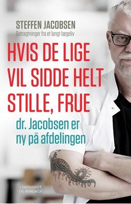 Hvis De lige vil sidde helt stille, frue, dr. Jacobsen er ny på afdelingen Steffen Jacobsen 9788711901755