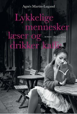 Lykkelige mennesker læser og drikker kaffe Agnes Martin Lugand, Agnès Martin Lugand, Agnès Martin-Lugand 9788740046663