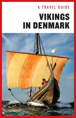 A Travel Guide: Vikings in Denmark Sanne Jakobsen 9788740047592