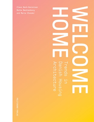 Welcome Home Mette Mechlenborg, Marie Stender, Claus Bech-Danielsen 9788740041880