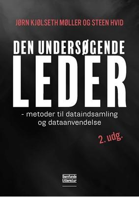 Den undersøgende leder, 2. udgave Jørn Kjølseth Møller, Steen Hvid 9788759331323