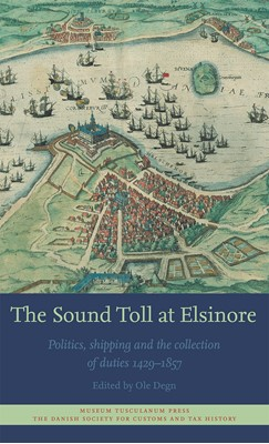 The Sound Toll at Elsinore Ole Degn 9788763544702