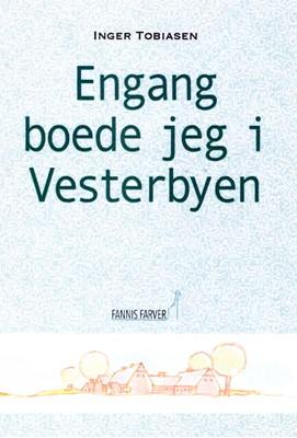 Engang boede jeg i Vesterbyen Inger Tobiasen 9788799940455