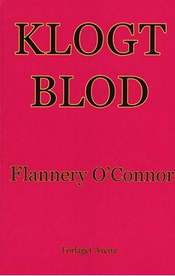 Klogt Blod Karsten Sand Iversen, Flannery O'Connor 9788792684660