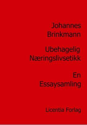 Ubehagelig næringslivsetikk Johannes Brinkmann 9788771452754