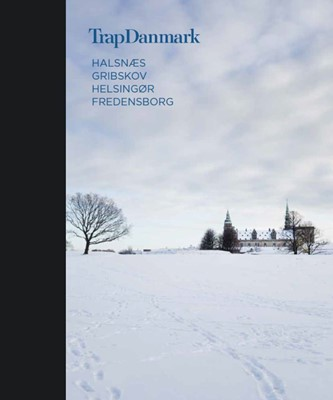 Trap Danmark: Halsnæs, Gribskov, Helsingør, Fredensborg Trap Danmark 9788771810301