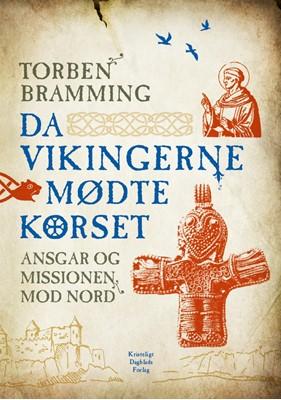 Da vikingerne mødte korset Torben Bramming 9788774673705