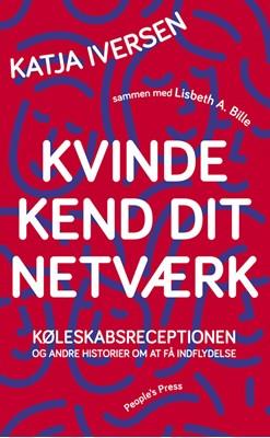Kvinde kend dit netværk Katja Iversen med Lisbeth Bille 9788772003757