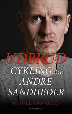 UDBRUD cykling og andre sandheder Michael Rasmussen 9788771807523