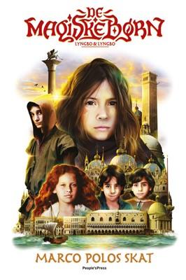 Marco Polos skat - De magiske børn 1 Martin Lyngbo, Lasse Lyngbo 9788772003030