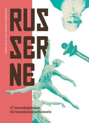 Russerne Redigeret af Katrine Hornstrup Yde, Peter Nielsen 9788775146871