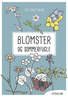 Blomster og sommerfugle Lais Christensen 9788772160573