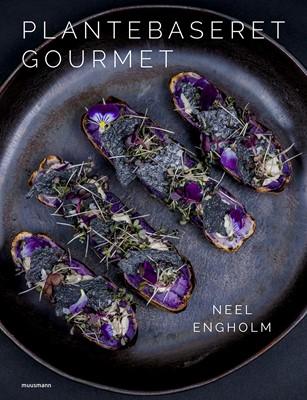 Plantebaseret gourmet Neel Engholm 9788793575394