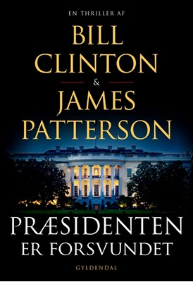 Præsidenten er forsvundet Bill Clinton, James Patterson 9788702264395