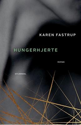 Hungerhjerte Karen Fastrup 9788702225518