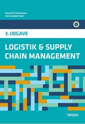 Logistik & supply chain management Kim Sundtoft Hald, Poul Erik Christiansen 9788771541199
