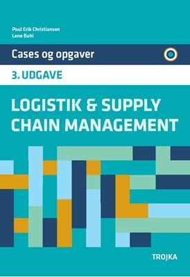 Logistik & supply chain management Lene Buhl, Poul Erik Christiansen 9788771541205