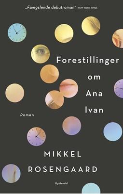 Forestillinger om Ana Ivan Mikkel Rosengaard 9788702268324