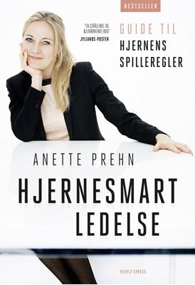 Hjernesmart ledelse - guide til hjernens spilleregler Anette Prehn 9788772007557