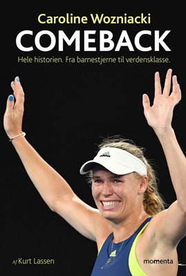 Caroline Wozniacki COMEBACK Kurt Lassen 9788793622050
