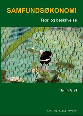 Samfundsøkonomi - teori og beskrivelse Henrik Grell 9788741273341