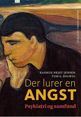 Der lurer en angst Rasmus Nejst Jensen, Tom G. Bolwig 9788776955373