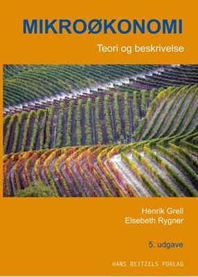 Mikroøkonomi - teori og beskrivelse Henrik Grell, Elsebeth Rygner 9788741273310