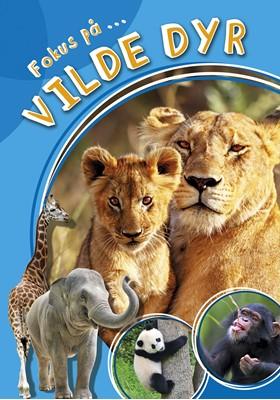 Fokus på ... vilde dyr  9788772050690