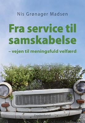Fra service til samskabelse Nis Grønager Madsen 9788772160597
