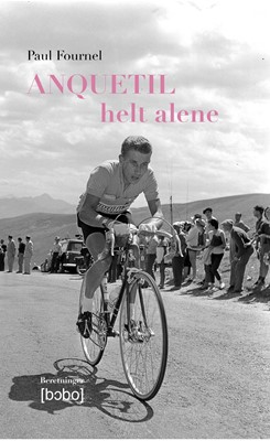 Anquetil - helt alene Paul Fournel 9788799914548