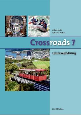 Crossroads 7 Lærervejledning Catherine Watson, Lisbeth Kodal 9788702223606