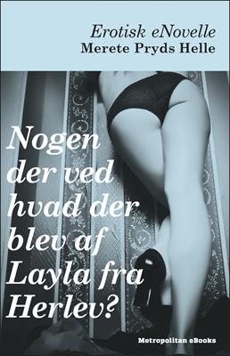 Nogen der ved hvad der blev af Layla fra Herlev? Merete Pryds Helle 9788793098121