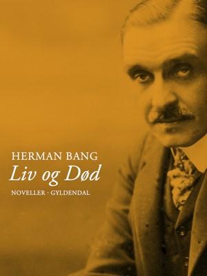 Liv og død Herman Bang 9788702127997