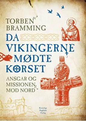 Da vikingerne mødte korset Torben Bramming 9788774673712
